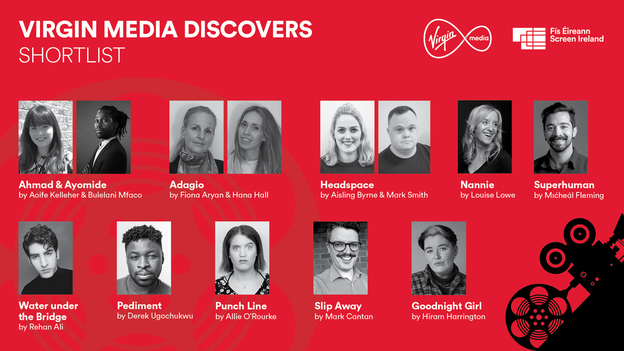 €150,000 Virgin Media Discovers Short Film Competition selects 10 promising new development submissions in association with Screen Ireland