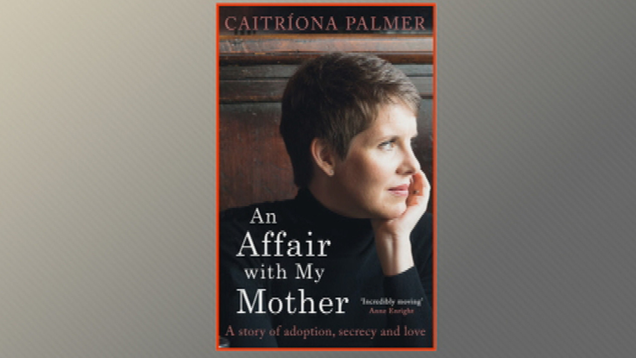 Caitríona Palmer 'An Affair with My Mother'